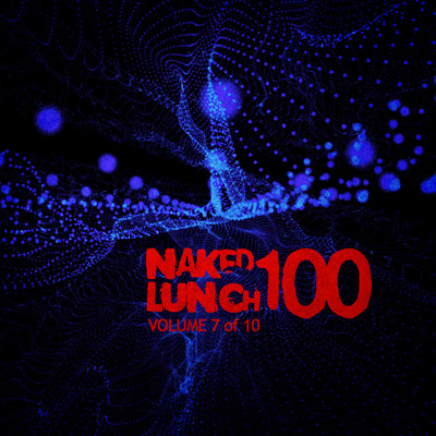 Naked Lunch One Handred: Volume 7 of 10, Digital / Mp3