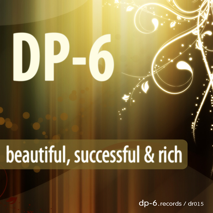 DP-6: Beautiful, Successful and Rich