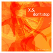 X.S. Don't Stop