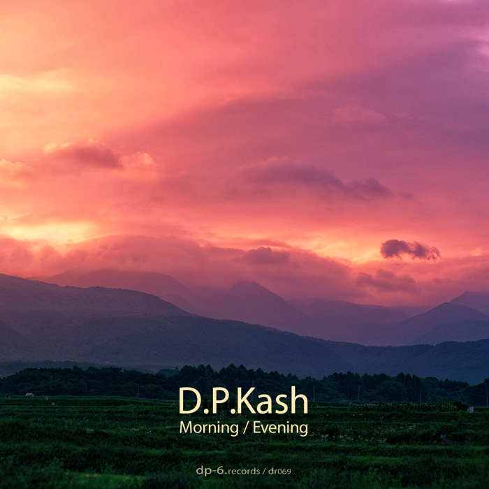 DP-6 RECORDS D.P.Kash: Morning / Evening