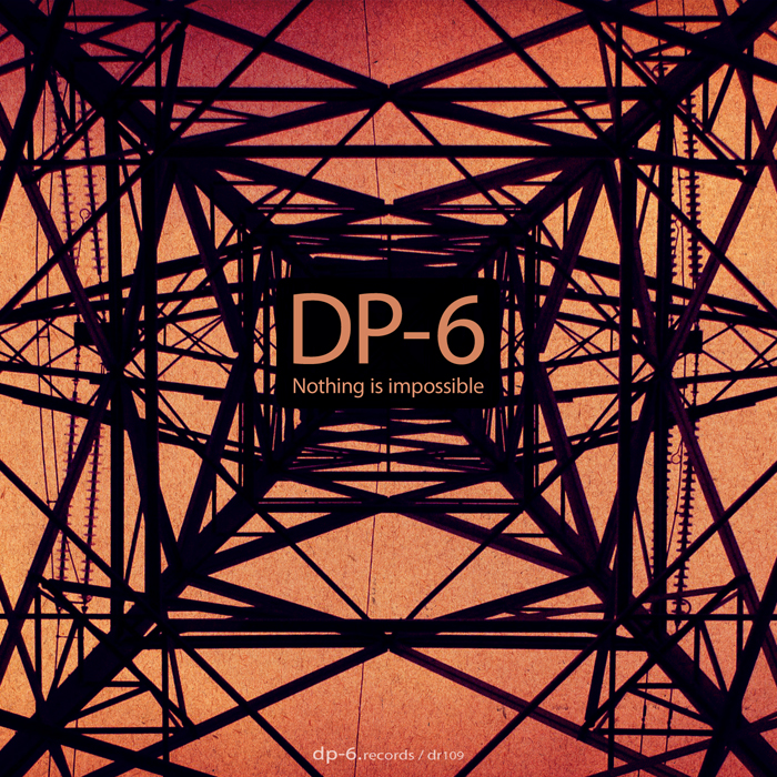 DP-6: Nothing Is Impossible