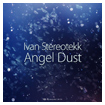 DR132 Ivan Stereotekk: Angel Dust