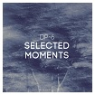 DP-6: Selected Moments