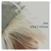 Zhe: Plus / Minus LP