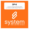 DP-6 INSANE SYSTEM RECORDINGS