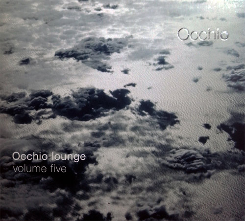 V/A Occhio lounge volume five, ( Mixed and compiled by Matteo Meise, Modular Music )
