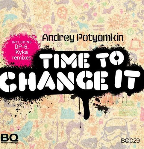Andrey Potyomkin - Time To Change It